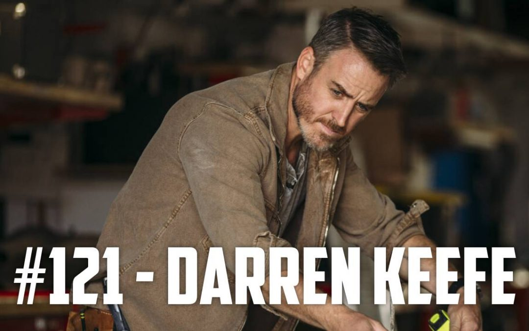 Episode #121 – Darren Keefe