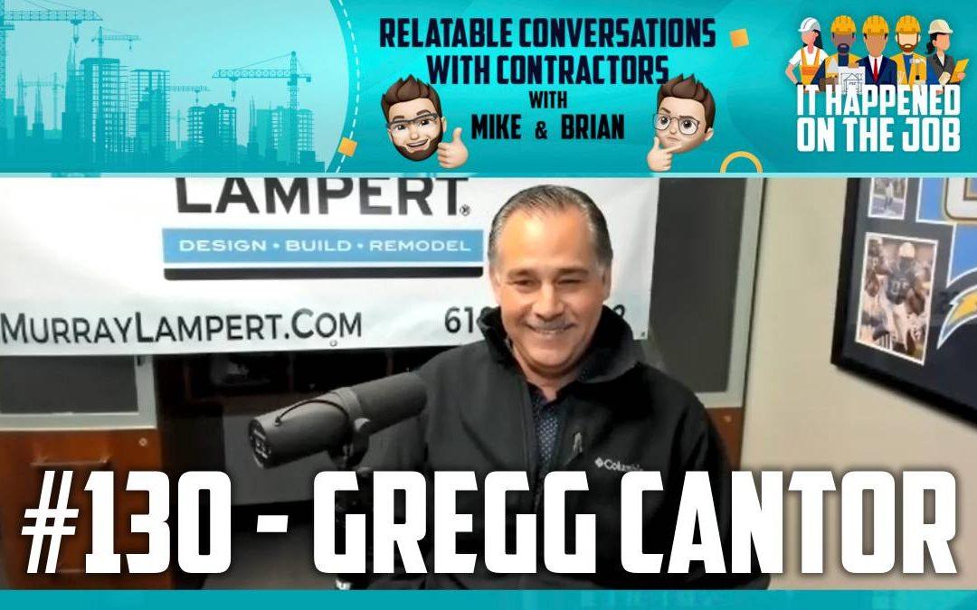Episode #130 – Gregg Cantor
