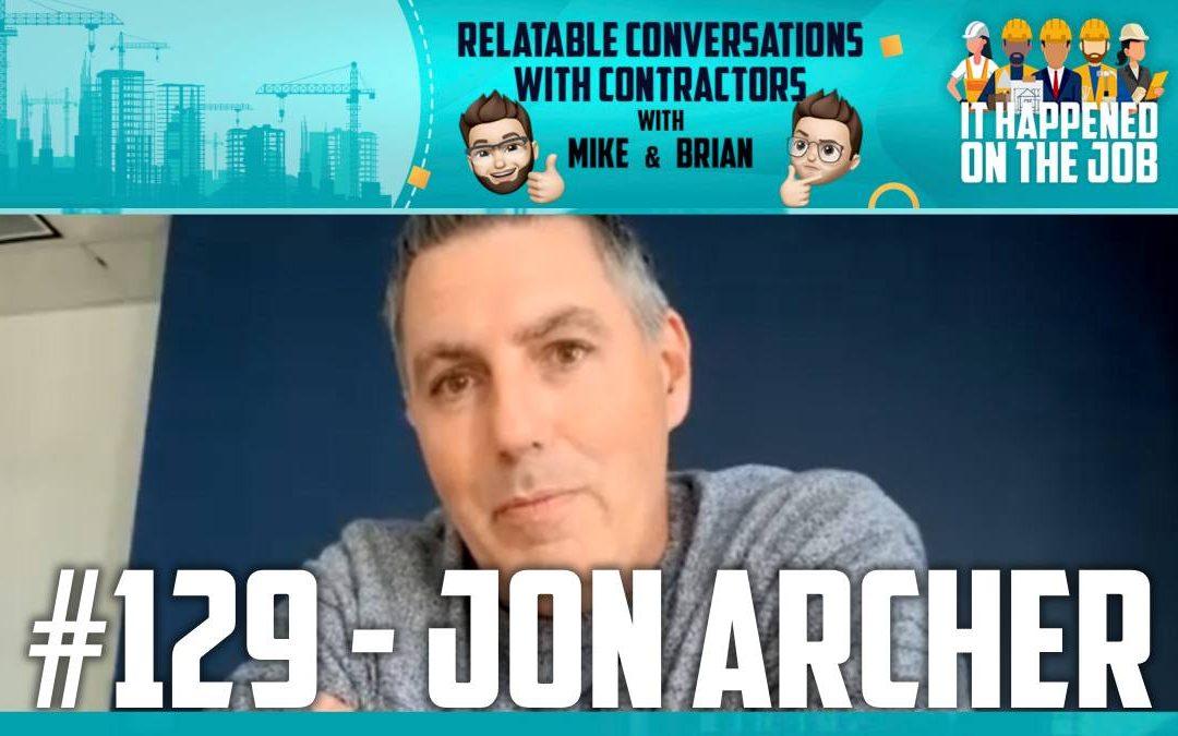 Episode #129 – Jon Archer