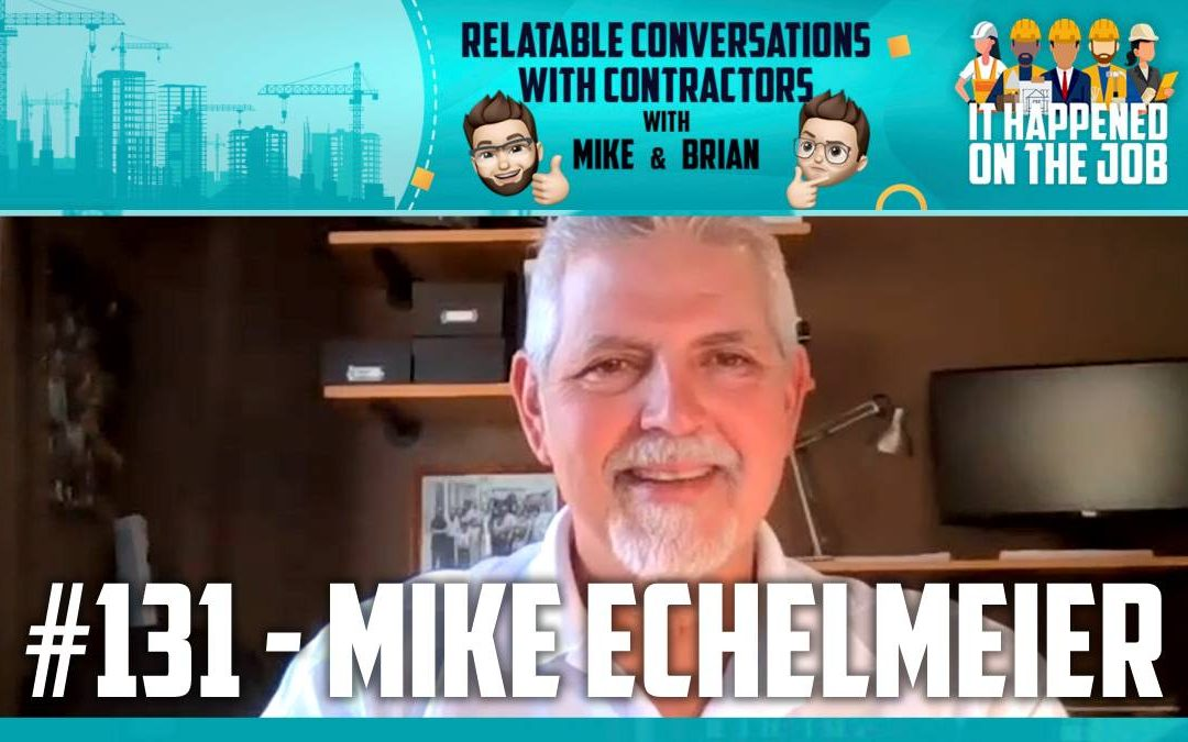 Episode #131 – Mike Echelmeier