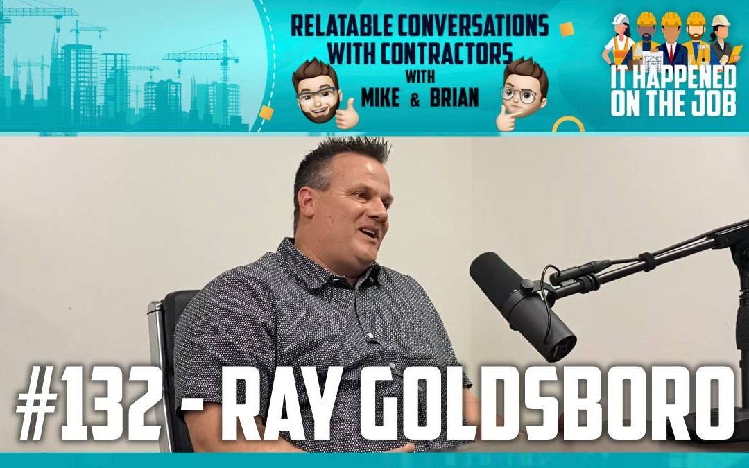 Episode #132 – Ray Goldsboro
