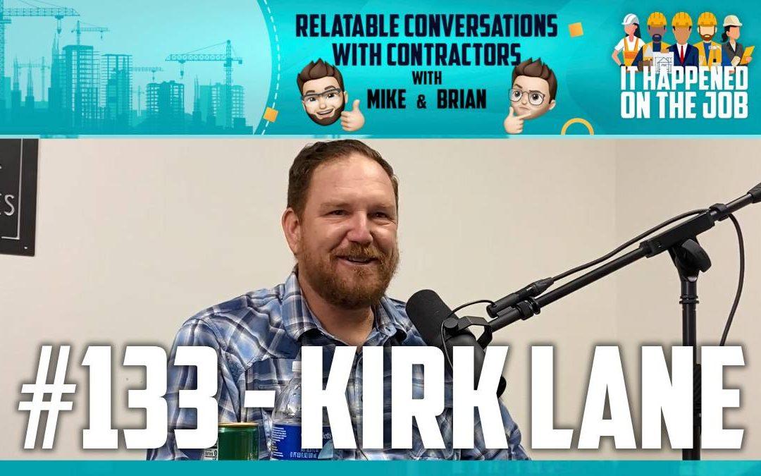 Episode #133 – Kirk Lane