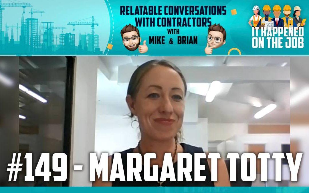 Episode #149 – Margaret Totty