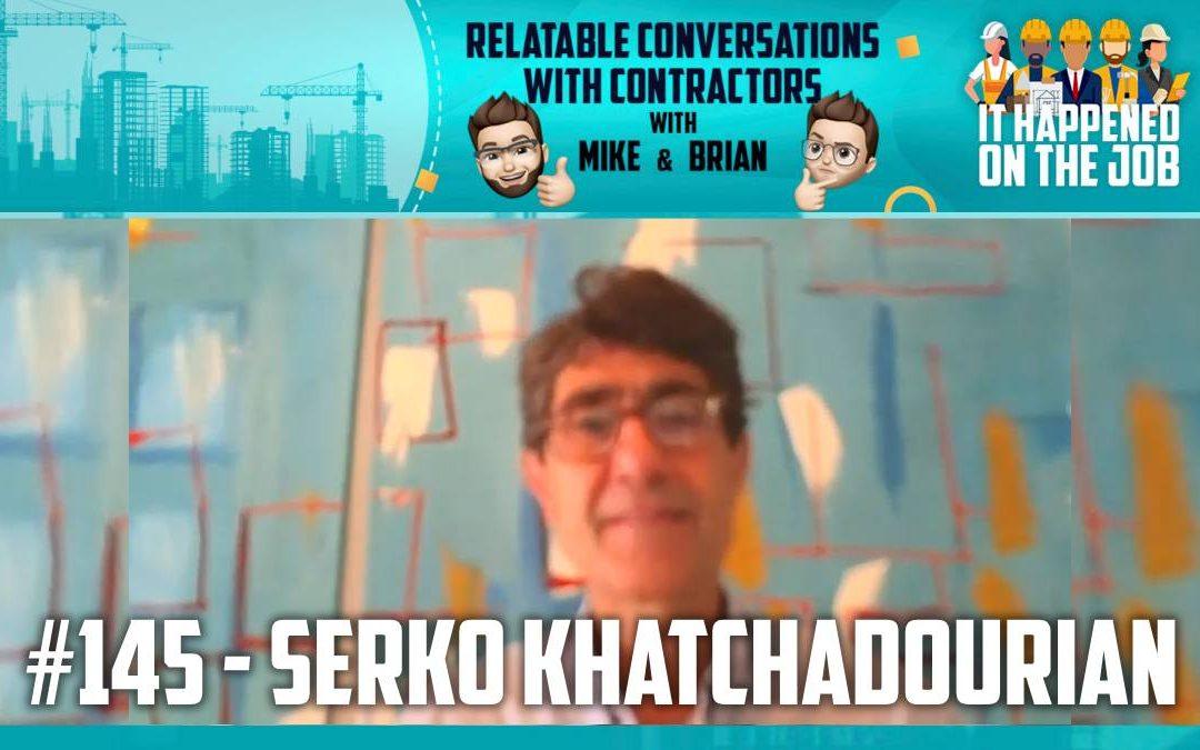 Episode #145 – Serko Khatchadourian